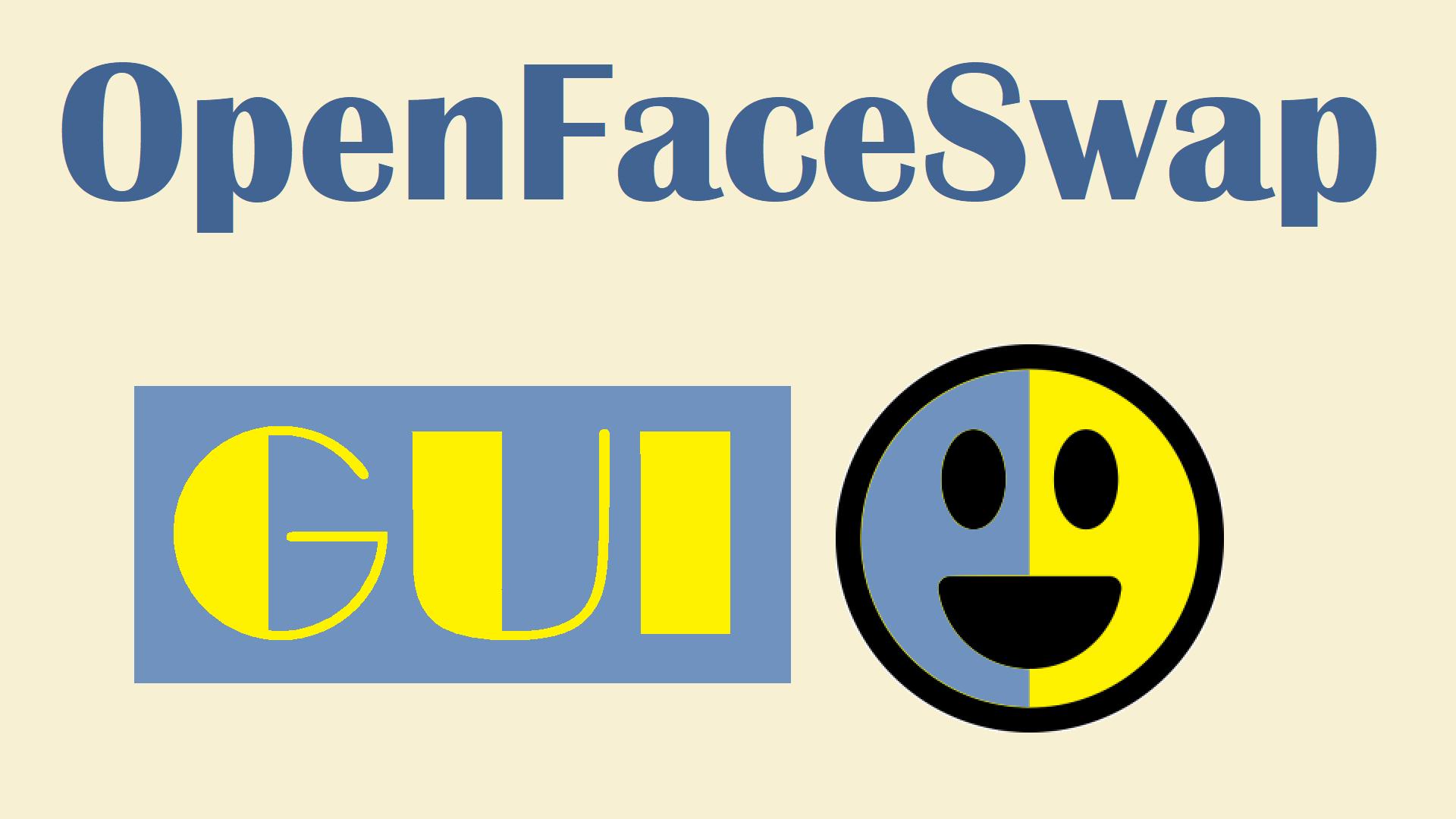 OpenFaceSwap: A DeepFakes GUI